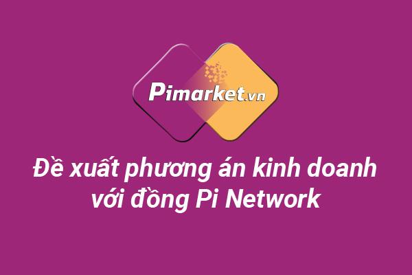 Phương án kinh doanh với đồng Pi Network